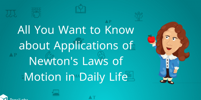 applications of newton's laws of motion in daily life